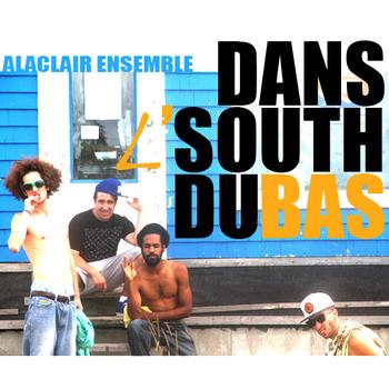 Alaclair Ensemble – Dans l'South du Bas, pochette d'album